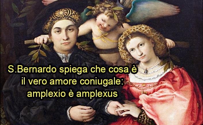 Frasi Matrimonio Cantico Dei Cantici.San Bernardo E Il Vero Matrimonio Amplexio E Amplexus