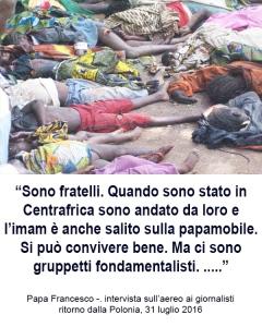 Qualcuno dica a Papa Francesco la verità.