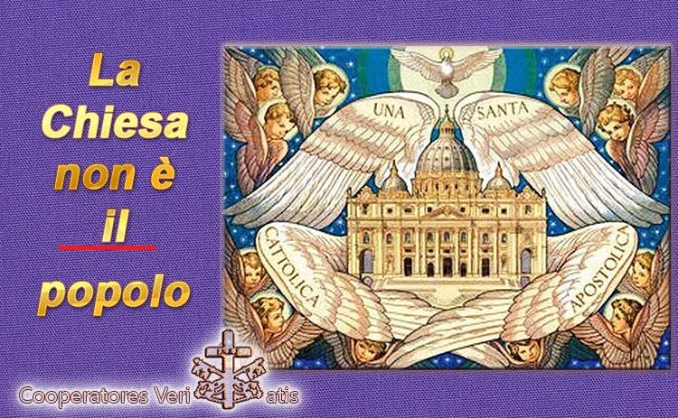"""No santo Padre Francesco! La Chiesa non è """"il"""" popolo"""