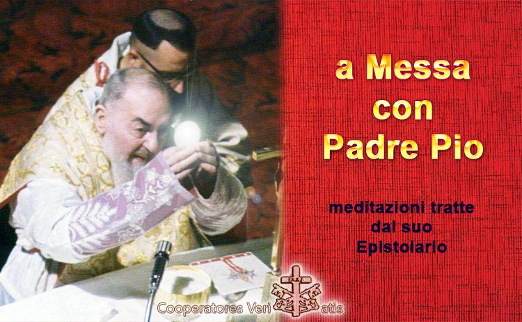 A Messa con Padre Pio (imperdibile)
