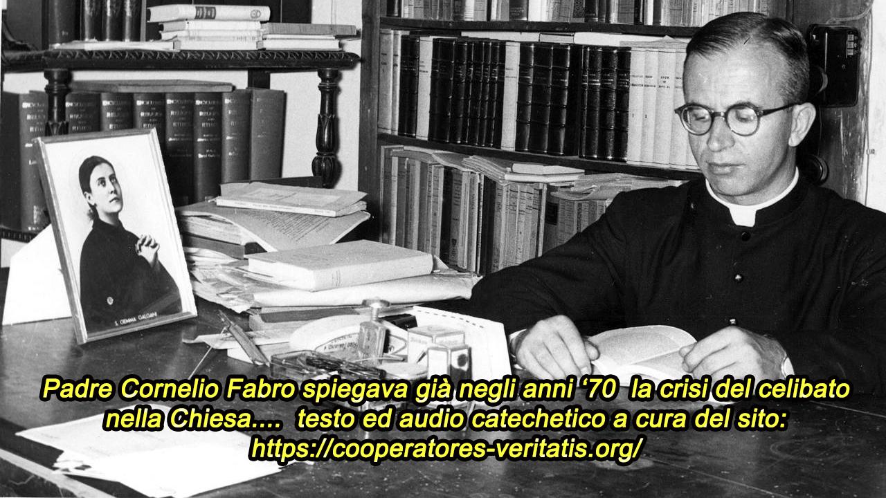Celibato sacerdotale spiegato da Padre Cornelio Fabro, un vero profeta