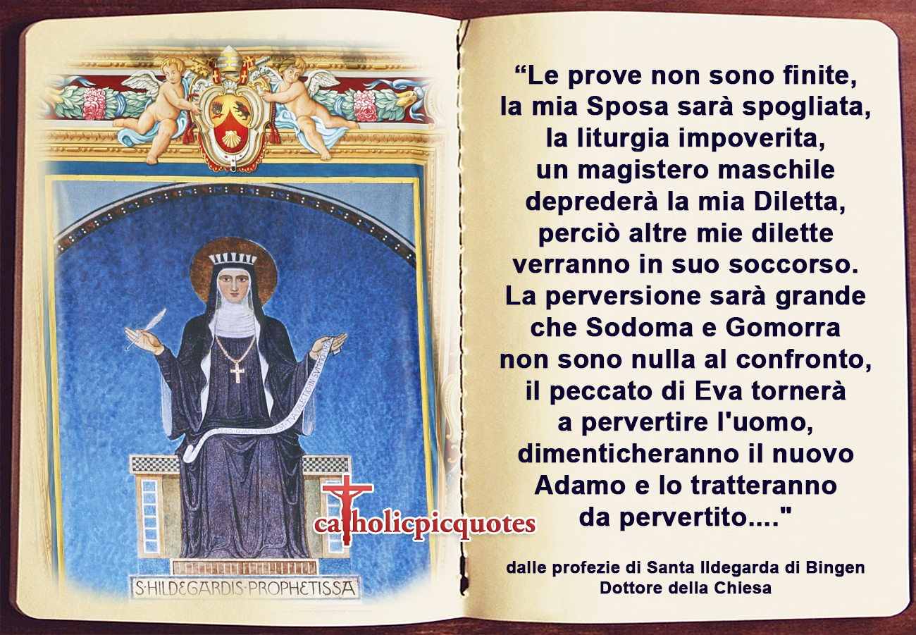 """""""Gli eretici predicheranno i loro errori"""" lo aveva detto santa Ildegarda"""