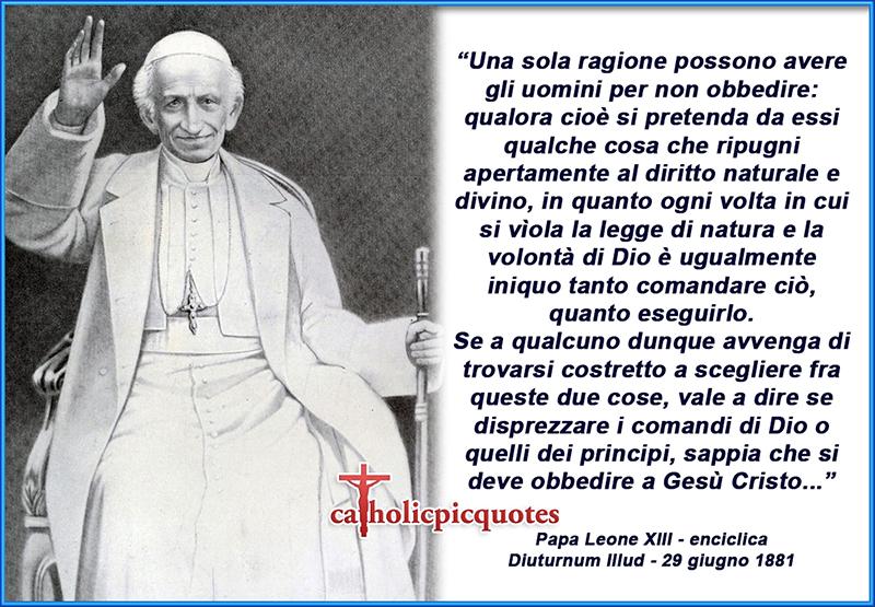 Leone XIII: Una sola ragione possono avere gli uomini per non obbedire…