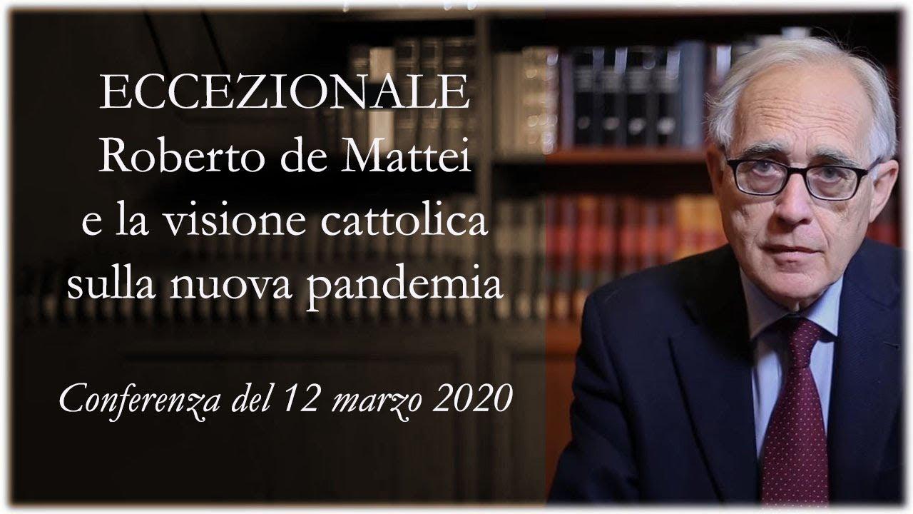 ECCEZIONALE Roberto de Mattei e la visione cattolica sulla nuova pandemia