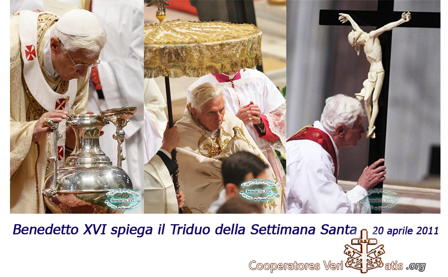Il Triduo Santo per la Pasqua spiegato da Benedetto XVI