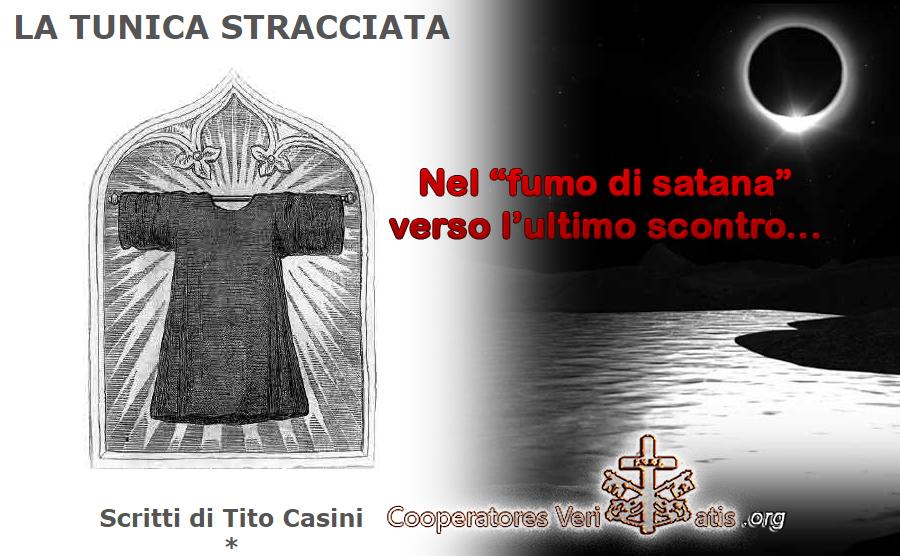 La Tunica stracciata di Tito Casini: nel fumo di satana, verso l'ultimo scontro…