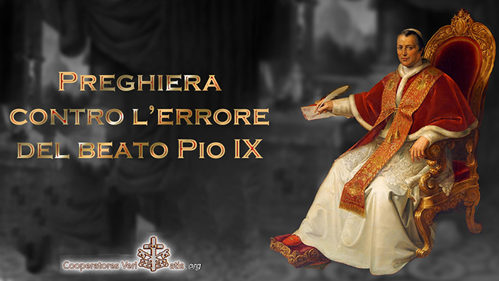 Preghiera contro l'errore del Beato Pio IX