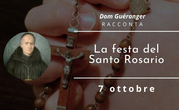 Dom Guéranger spiega la Vergine del Santo Rosario (7 ottobre)